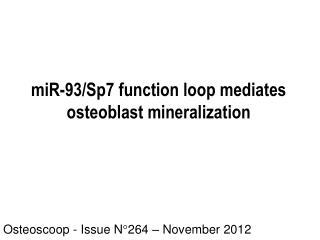 miR-93/Sp7 function loop mediates osteoblast mineralization