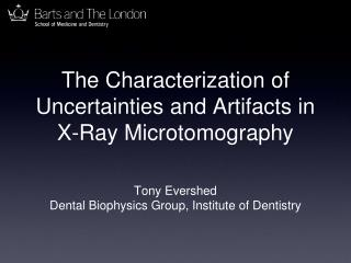 The Characterization of Uncertainties and Artifacts in  X-Ray Microtomography