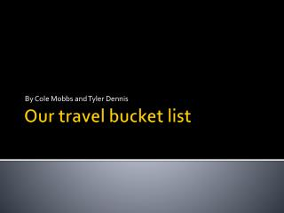 Our travel bucket list