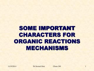 SOME  IMPORTANT  CHARACTERS  FOR  ORGANIC  REACTIONS MECHANISMS