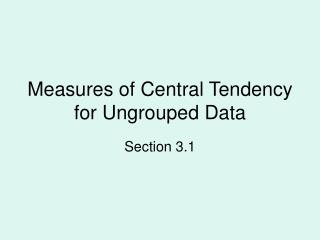 Measures of Central Tendency for Ungrouped Data