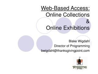 Web-Based Access: Online Collections  &  Online Exhibitions