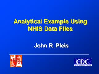 Analytical Example Using  NHIS Data Files