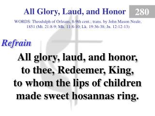 All Glory, Laud, and Honor (Refrain)