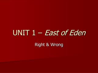 UNIT  1 –  East of Eden