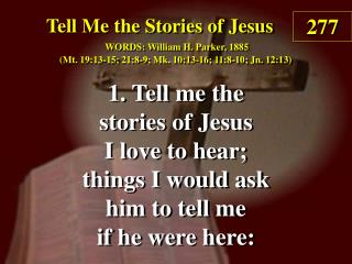 Tell Me the Stories of Jesus (Verse 1)
