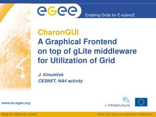 CharonGUI A Graphical Frontend  on top of gLite middleware for Utilization of Grid