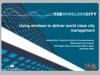 Using wireless to deliver world class city management
