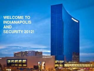 Welcome to Indianapolis  and Security 2012!