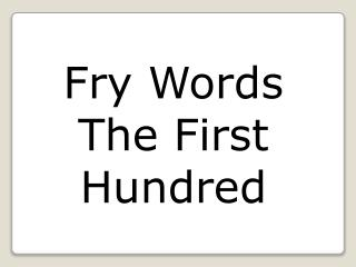 Fry Words The First Hundred