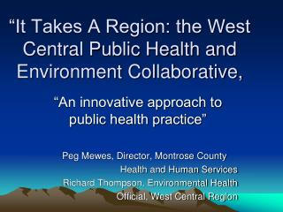 """It Takes A Region: the West Central Public Health and Environment Collaborative,"