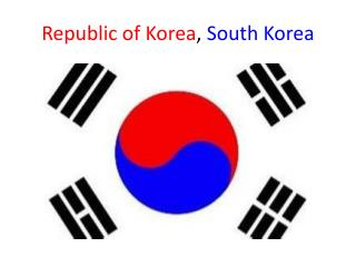 Republic of Korea ,  South Korea