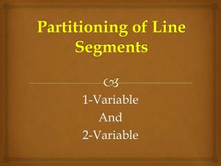 Partitioning of Line Segments