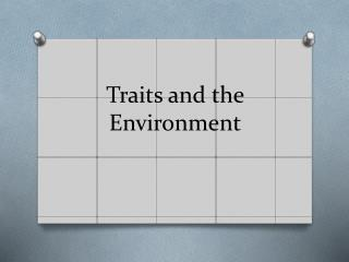 Traits and the Environment