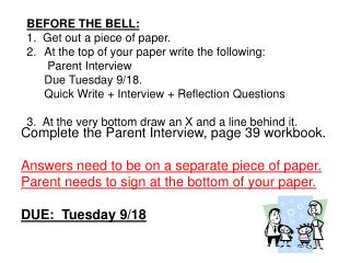 BEFORE THE BELL:   1.  Get out a piece of paper. At the top of your paper write the following: