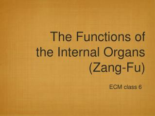 The Functions of the Internal Organs (Zang-Fu)