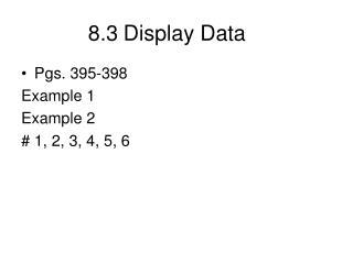 8.3Display Data