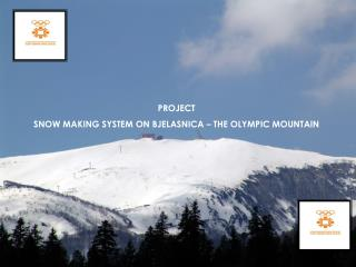 PROJECT SNOW MAKING SYSTEM ON BJELASNICA – THE OLYMPIC MOUNTAIN