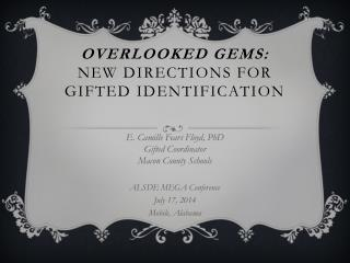 Overlooked GEMS:   New Directions for Gifted Identification