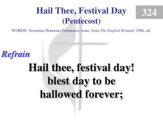 Hail Thee, Festival Day - Pentecost (Refrain)