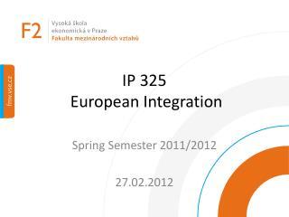 IP 325 European Integration