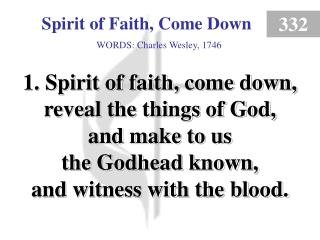 Spirit of Faith, Come Down (1)