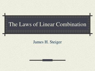 The Laws of Linear Combination