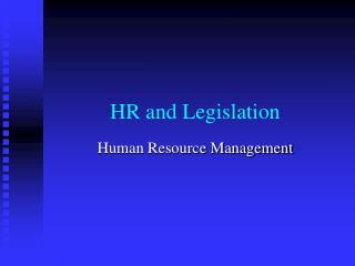 HR and Legislation