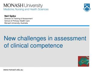 New challenges in assessment of clinical competence