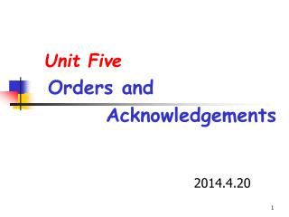 Unit Five Orders and           Acknowledgements