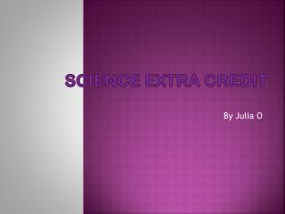 SCIENCE EXTRA CREDIT