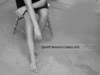 Cardiff Women s Safety Unit