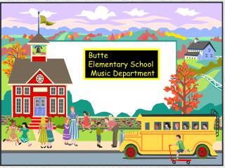 Butte  Elementary School  Music Department
