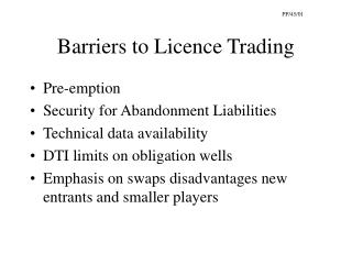 Barriers to Licence Trading