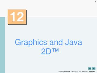 Graphics and Java 2D ™