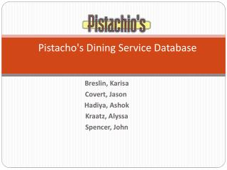 Pistacho's Dining Service Database