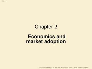 Chapter 2 Economics and  market adoption