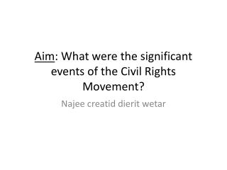 Aim : What were the significant events of the Civil Rights Movement?