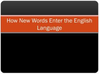 How New Words Enter the English Language
