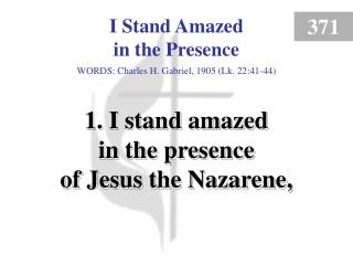 I Stand Amazed in the Presence (1)