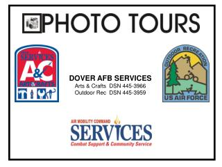 DOVER AFB SERVICES Arts & Crafts  DSN 445-3966 Outdoor Rec  DSN 445-3959