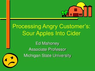 Processing Angry Customer's: Sour Apples Into Cider