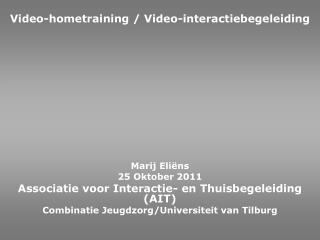 Video-hometraining / Video-interactiebegeleiding