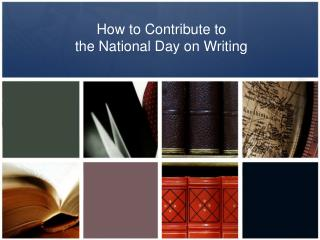How to Contribute to  the National Day on Writing