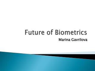 Future of Biometrics