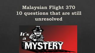 Malaysian Flight 370 10  questions that are still unresolved