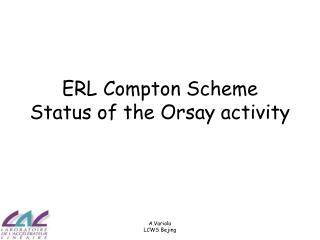 ERL Compton Scheme Status of the Orsay activity