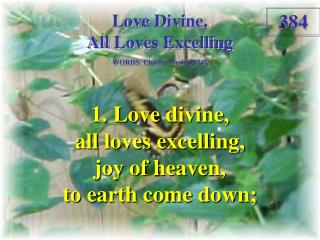 Love Divine, All Loves Excelling (Verse 1)