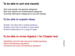 To be able to sort and classify Sort and classify into general categories