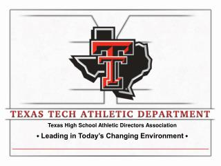 Texas High School Athletic Directors Association  Leading in Today's Changing Environment 